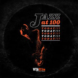 Jazz at 100 Today!